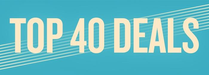 Top 40 deals